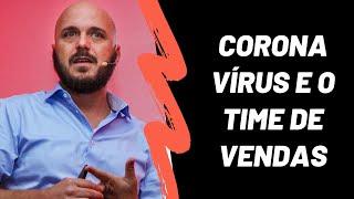 #29 - Corona Vírus e a equipe de vendas | Diego Maia, palestrante de vendas e motivação