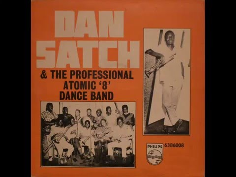 Dan Satch & The Professional Atomic 8 Dance Band - Ikoro