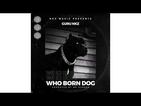 Guru NKZ – Who Born Dog