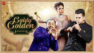 Goldy Golden - Official Music Video | Star Boy LOC, Prince Narula, Yuvika Choudhary | G Skillz