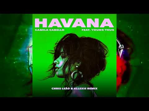 Camila Cabello - Havana (Chris Leão & Allexis - REMIX)