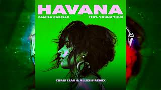 Baixar Camila Cabello - Havana (Chris Leão & Allexis - REMIX)