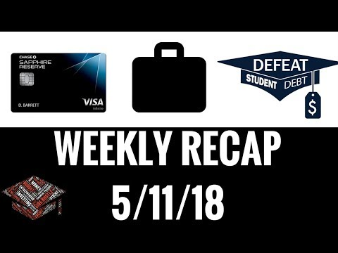 Weekly Recap 5/11/18 (Chase Sapphire Reserve, Student Debt, Productivity)
