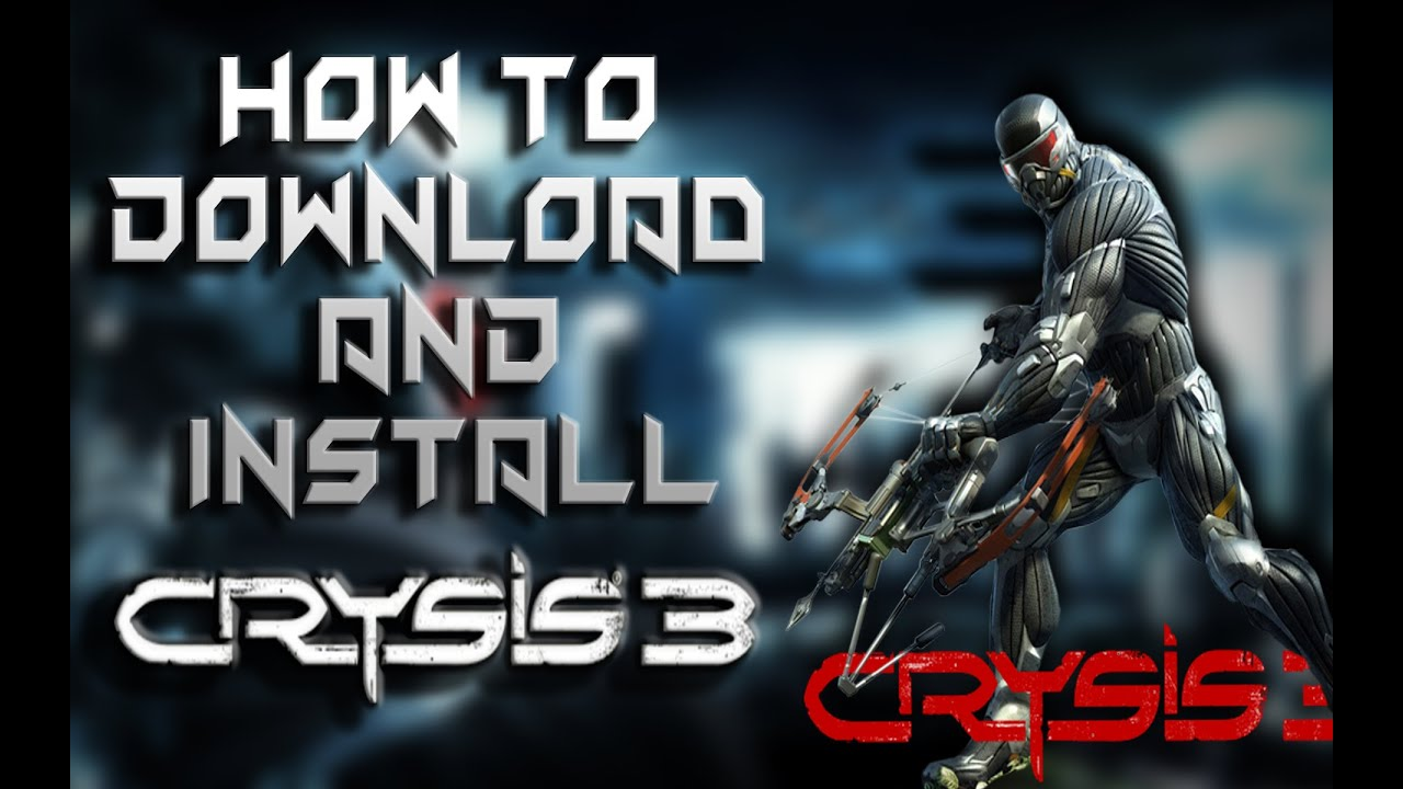 How to download and install crysis 3 pc game full version free.