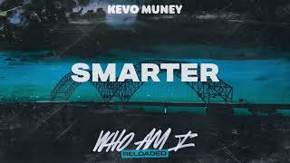 Kevo Muney - Smarter (Official Audio)