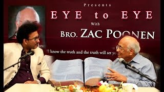 EYE to EYE with Bro. ZAC POONEN