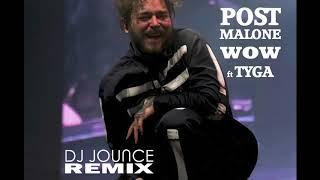 Post Malone x Tyga - WOW trap club remix - FREE Download!