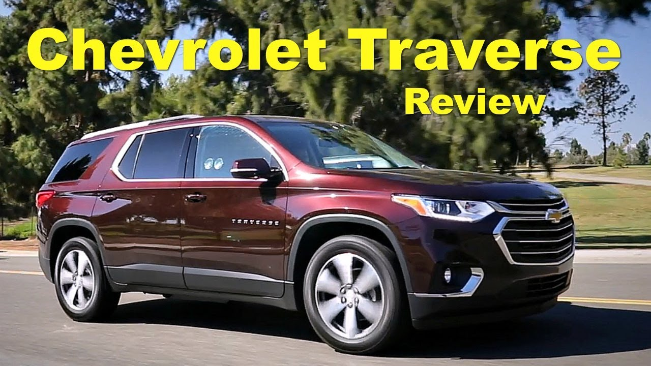 2018 Chevrolet Traverse Review And Road Test