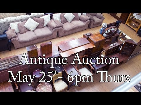 Antique Auction Preview - May 25th - Thursday @ 6pm