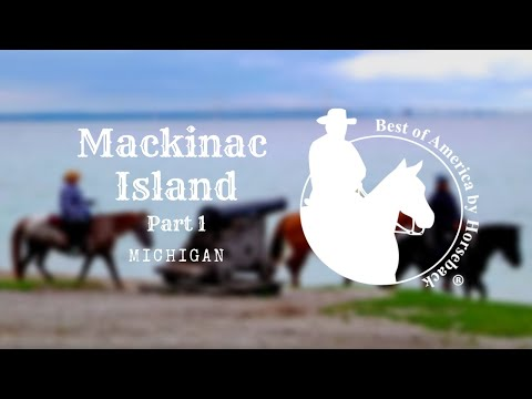 Mackinac Island Part 1 21 mins
