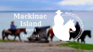 Mackinac Island - Part 1
