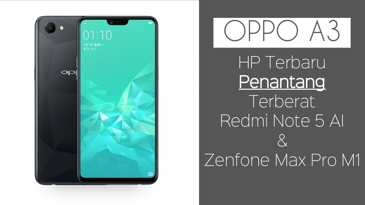 Oppo A3 Hp Baru Penantang Berat Redmi Note 5 Ai Zenfone Max Pro M1