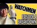 WATCHMEN Episode 4 Breakdown! New Theories And Easter Eggs!