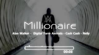 Alan Walker ft. Nelly / Millionaire—Cash Cash