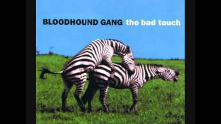 Bloodhound Gang - The Bad Touch (The Eiffel 65 Mix)