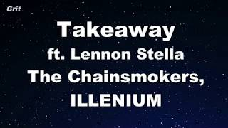 Takeaway ft. Lennon Stella - The Chainsmokers, ILLENIUM Karaok…