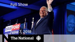 The National for June 7, 2018 — Ontario Election, G7 Summit, Senate Pot Vote