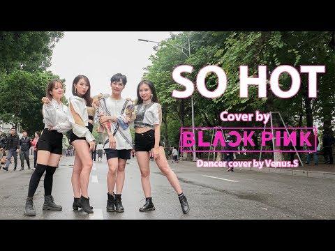 [KPOP IN PUBLIC CHALLENGE] BLACKPINK (블랙핑크) - SO HOT (THEBLACKLABEL Remix)   Dance cover by Venus.S
