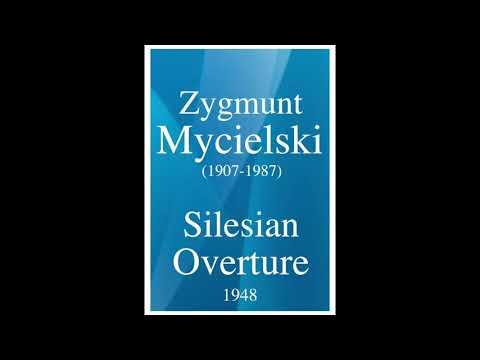 "Zygmunt Mycielski (1907-1987): ""Silesian Overture"" For Orchestra (1948)"