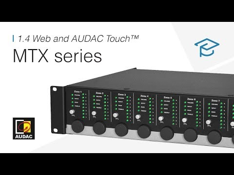 MTX series - Online seminar - 1.4 Web and AUDAC Touch™