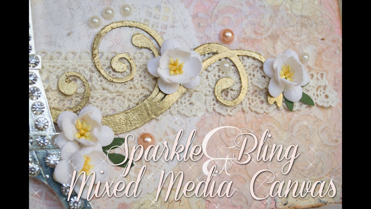 Sparkle and Bling Mixed Media Canvas  Process Video - YouTube fb3ae5d3c5cf
