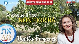 Anche se il fico non fiorirà - Danila Properzi  - conduce Giuliano Camedda