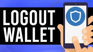 How To Logout Oḟ Trust Wallet App (Quick & Easy)