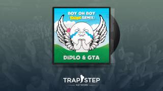 Diplo & GTA - Boy Oh Boy (TWRK Edit)