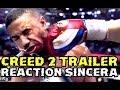 CREED 2 TRAILER 1 REACTION - ROCKY BALBOA SILVESTER STALLONE- MICHAEL B. JORDAN -VIDEOREACCION