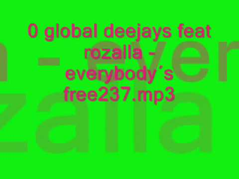 global deejays feat rozalla - everybody´s free237.mp3
