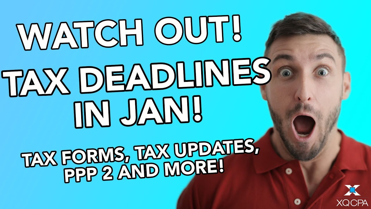 Tax Deadlines In January 2021! (Tax Forms, Updates, PPP2 and More!)