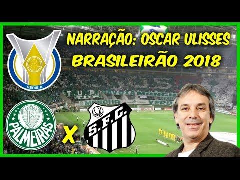 Palmeiras 3 x 2 Santos - Oscar Ulisses - Rádio Globo - Brasileirão 2018 -  03 11 2018 74e181a1eb202