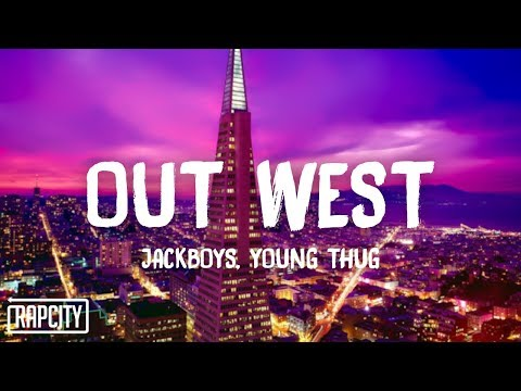 jackboys---out-west-(lyrics)-ft.-young-thug