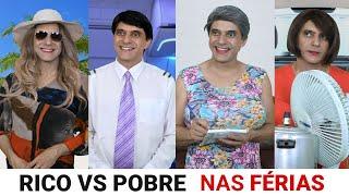 Rico vs Pobre - FÉRIAS