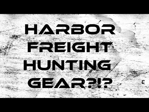 Harbor Freight Hunting Gear?!?