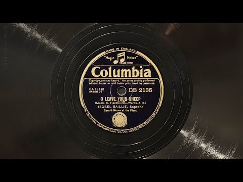 O Leave Your Sheep • Isobel Baillie (EMG Mark IX Gramophone)