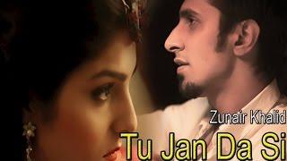 Zunair Khalid - Tu Jan Da Si