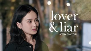 [Phim Ngắn] Lover & Liar - Tình nhân & Kẻ lừa dối (OFFICIAL Short Film 2020)