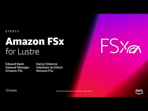 AWS re:Invent 2018: [NEW LAUNCH!] Amazon FSx for Lustre: A new fully managed file system (STG317)