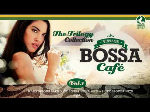 Vintage Bossa Café - The Trilogy! - Full Album - Vol.1 - Vol