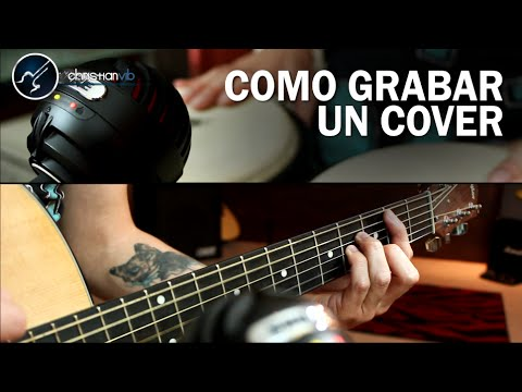 Como Grabar un Cover | Tutorial Christianvib