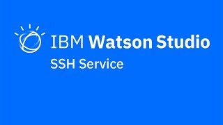 Video thumbnail for SSH service in IBM Watson Studio