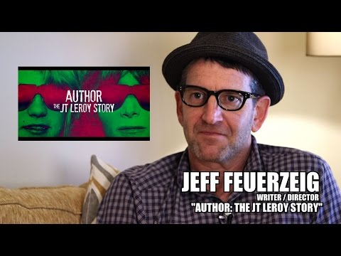 "Filmmakers on Filmmaking: ""Author: The JT LeRoy Story"" Director Jeff Feuerzeig"