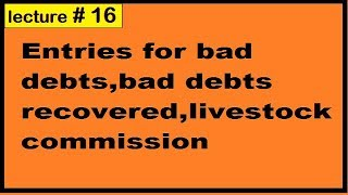 Entries for bad debts,bad debts recovered,livestock,commission receive/paid chapter2  in hindi