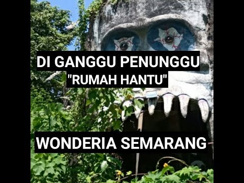 Eksplor Taman Wonderia Semarang || Di Ganggu Penunggu Rumah Hantu Wonderia Semarang