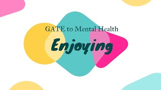 GATE to Mental Health | Enjoy your Life | Leo Lobo