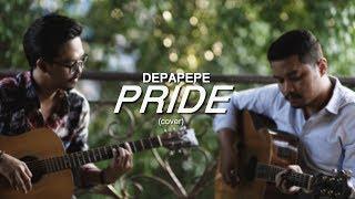 DEPAPEPE - PRIDE | Cover by GALANG PRIANGGARA & HARRIS RACHMAN