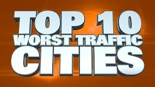 Top 10 Cities With The Worst Traffic In The World 2014
