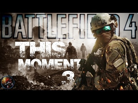 BF4 - This moment #3