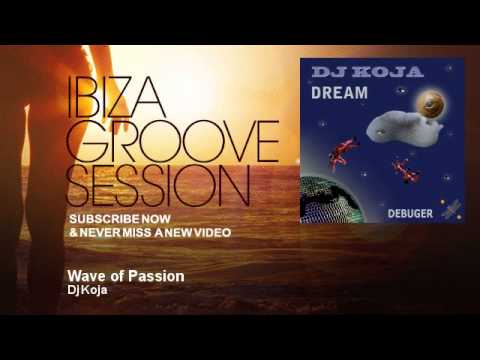 Dj Koja - Wave of Passion